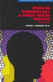 Ethics in Epidemiology & Public Health Practice: Collected Works-流行病学伦理学与公共卫生实践:文集