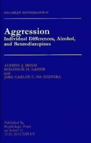 Aggression: Individual Differences, Alcohol and Benzodiazepines-攻击性:个体差异、酒精和苯二氮卓类
