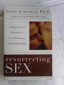 Resurrecting Sex: Solving Sexual Problems and Revolutionizing Your Relationship         英文原版    重塑两性关系