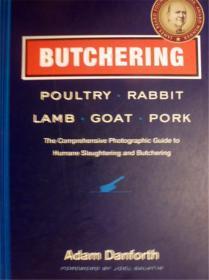 英文原版           Butchering Poultry, Rabbit, Lamb, Goat, and Pork       屠宰家禽指南