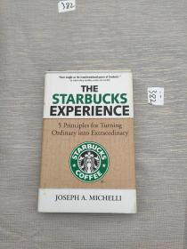 The Starbucks Experience:5 Principles for Turning Ordinary Into Extraordinary