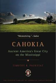 Cahokia : Ancient America's Great City on the Mississippi卡霍基亚:古代印第安人密西西比文明的伟大城市,英文原版
