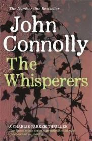 The Whisperers查理·帕克系列之九:耳语者,约翰•康诺利作品,英文原版