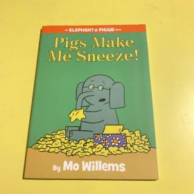 Pigs Make Me Sneeze!