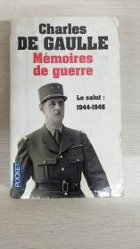 Mémoires De Gaulle: Le salut: 1944-1946【戴高乐回忆录,夏尔.戴高乐,法文原版】