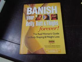 BANISH YOUR BELLY BUTT & THIGHS FOREVER! (16开精装本)