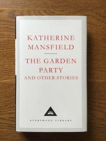 The garden party and other stories 花园酒会和其它作品集Karherine Mansfield 凯瑟琳·曼斯菲尔德 Everyman's Library 人人文库