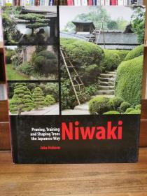 Niwaki: Pruning, Training and Shaping Trees the Japanese Way (日本園林)英文原版書