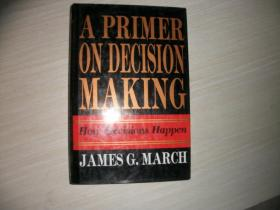 A Primer on Decision Making: How decisions happen.【853】决策入门:决策是如何发生的