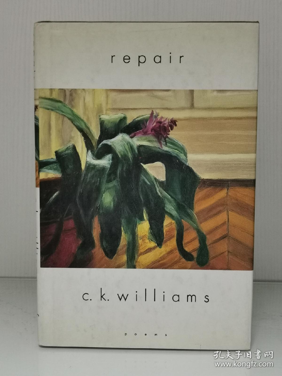 C. K. 威廉姆斯诗集      Repair Poems by C. K. Williams  (美国诗歌)  英文原版书