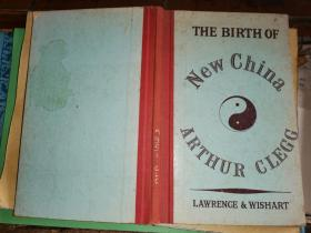 THE BIRTH OF NEW CHINA a sketch of one hundred years 1842-1942新中国诞生的百年素描   [1943年伦敦原版】