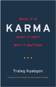 Karma: What It Is, What It Isn't, Why It Matters 业力