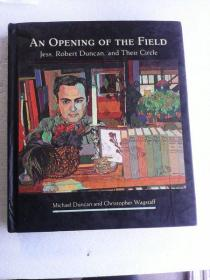 An Opening of the Field: Jess, Robert Duncan, and Their Circle     英文原版   铜版纸彩印画册