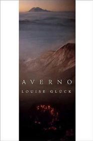 [英文]《阿弗尔诺》Averno:Poems露易丝·格丽克2020年诺贝尔文学奖获得者作品 |露易丝·格丽克诗歌集,Louise Glück Louise Gluck