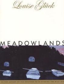 [英文]《草场》/《草地》露易丝·格丽克2020年诺贝尔文学奖获得者作品 Meadowlands (Paper) Louise Glück,Louise Gluck