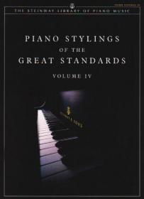Piano Stylings of the Great Standards, Vol 4 (The Steinway Library of Piano Music)-钢琴风格的伟大标准,第四卷(斯坦威钢琴音乐图书馆)
