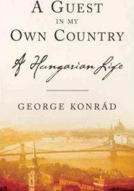 A Guest in My Own Country : A Hungarian Life客居己乡:一段匈牙利生活,美国国家犹太图书奖获奖作品,英文原版