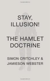 Stay, Illusion!: The Hamlet Doctrine-留下来,幻觉!:哈姆雷特主义
