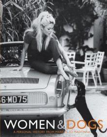 Women & Dogs: A Personal History from Marilyn to Madonna-女人与狗:从玛丽莲到麦当娜的个人历史