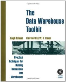 The Data Warehouse Toolkit: Practical Techniques for Building Dimensional Data Warehouses-数据仓库工具包:构建多维数据仓库的实用技术