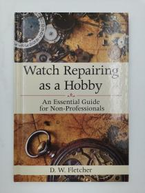 Watch Repairing as a Hobby: An Essential Guide for Non-Professionals 修表爱好:非专业人士必备指南