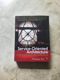 Service-OrientedArchitecture:AFieldGuidetoIntegratingXMLandWebServices
