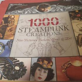 1,000 Steampunk Creations:Neo-Victorian Fashion, Gear, and Art