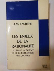 Les enjeux de la rationalité : le défi de la science et de la technologie aux cultures