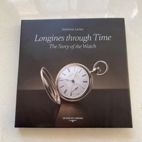 斯蒂芬妮 拉莎:浪琴表 镌刻时光流转:Longines through Time The Story of the Watch(钟表历史的故事)英文原版精装