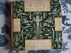 The baby's bouquet : a fresh bunch of old rhymes & tunes伦敦出版《婴儿花束》1册全,漆布装,Walter著,整幅彩色插图,歌曲谱