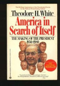 America in search of itself: The making of the President, 1956-1980-寻找自我的美国:总统的产生,1956-1980
