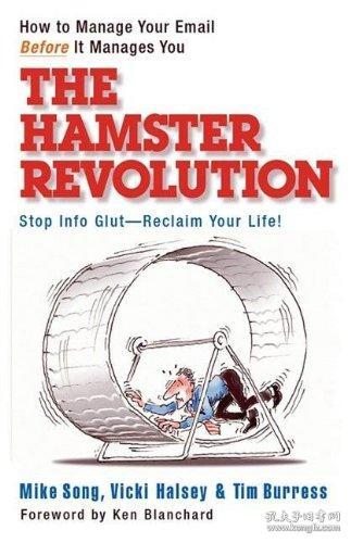 The Hamster Revolution:How to Manage Your Email Before It Manages You