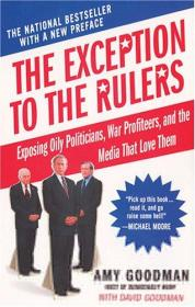 The Exception to the Rulers: Exposing Oily Politicians, War Profiteers, and the Media That Love Them-统治者的例外情况是:揭露那些油腻的政客、战争奸商和喜爱他们的媒体