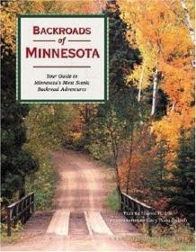 Backroads of Minnesota: Your Guide to Minnesotas Most Scenic Backroad Adventures-明尼苏达州的穷乡僻壤:你的明尼索塔斯最风光的野外探险指南