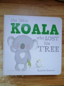 the little koala who lost his tree