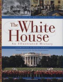 The White House: An Illustrated History-白宫:一段有插图的历史