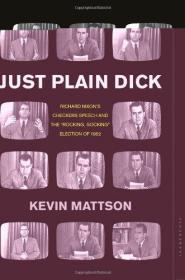 JustPlainDick:RichardNixon'sCheckersSpeechandtheRocking,SockingElectionof1952