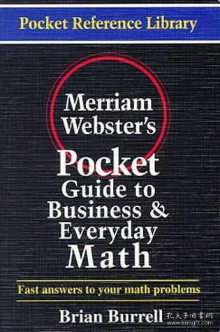 Merriam-Websters Pocket Guide to Business and Everyday Math (Pocket Reference Library)-韦氏商业和日常数学袖珍指南(袖珍参考图书馆)