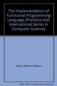 The Implementation Of Functional Programming Languages
