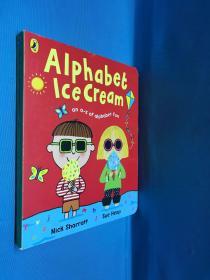 Alphabet Ice Cream: A fantastic fun-filled ABC [Board book]