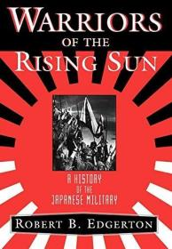 Warriors of the Rising Sun: A History of the Japanese Military-旭日勇士:日本军事史