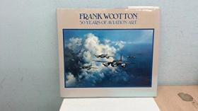 Frank Wootton: 50 Years of Aviation Art
