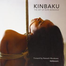 Kinbaku : The Art of Rope Bondage