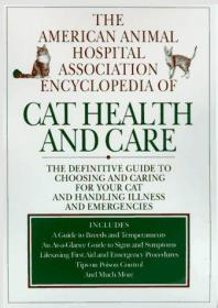 The American Animal Hospital Association Encyclopedia of Cat Health and Care-美国动物医院协会猫保健百科全书