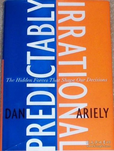 Predictably Irrational:The Hidden Forces That Shape Our Decisions