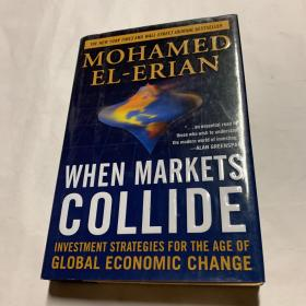 When Markets Collide:Investment Strategies for the Age of Global Economic Change