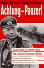 Achtung-Panzer!: The Development of Armoured Forces, Their Tactics and Operational Potential-阿奇东装甲!:装甲部队的发展、战术和作战潜力