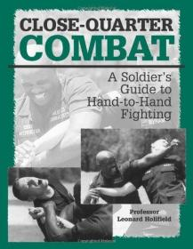 Close-quarter Combat: A Soldiers Guide To Hand-To-Hand Fighting-近身格斗:士兵肉搏指南