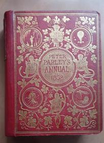 1858年 PETER PARLEY'S ANNUAL 英语版幼学琼林《帕尔莱圣诞少儿读本》珍贵1版1印 8张珂罗版手工套色雕版版画插图 天量黑白插图 增补插图
