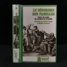 【法语】1982年,阿莱特•法尔热与米歇尔•福柯合著《混乱的家庭:巴士底档案中的密札》,数十幅插图,精装,Le Désordre des familles: Lettres de cachet de